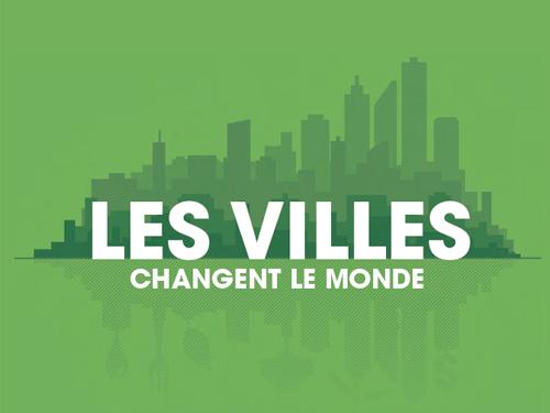 Les villes changent le monde